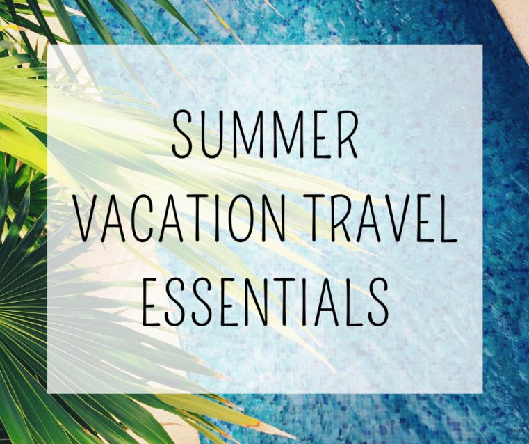 Best Summer Vacation Essentials