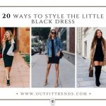Little Black Dress: Best Ways to Wear   Them